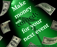 make money with comedy, talent network inc comedy booking